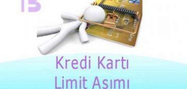 Kredi Kartı Limit Aşımı