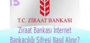 Ziraat Bankası İnternet Bankacılığı Şifresi Nasıl Alınır?