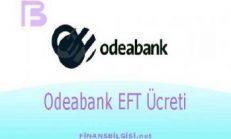 Odeabank EFT Ücreti