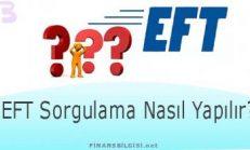 EFT Sorgulama Nasıl Yapılır?