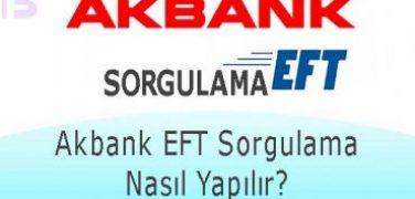 Akbank EFT Sorgulama Nasıl Yapılır?