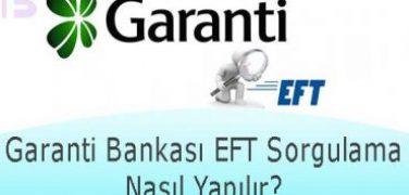 Garanti Bankası EFT Sorgulama Nasıl Yapılır?