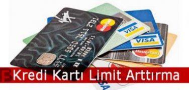 Kredi Kartı Limit Arttırma