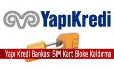 Yapı Kredi Bankası SIM Kart Bloke Kaldırma