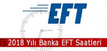 2018 Yılı Banka EFT Saatleri