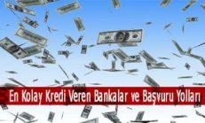 En Kolay Kredi Veren Bankalar ve Başvuru Yolları