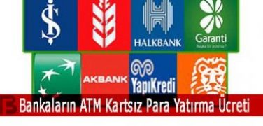 Bankaların ATM Kartsız Para Yatırma Ücreti