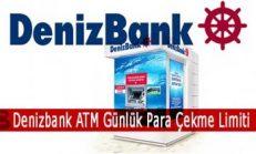 Denizbank ATM Günlük Para Çekme Limiti