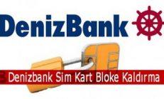 Denizbank Sim Kart Bloke Kaldırma