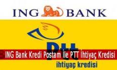 ING Bank Kredi Postam İle PTT İhtiyaç Kredisi