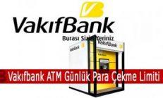 Vakıfbank ATM Günlük Para Çekme Limiti