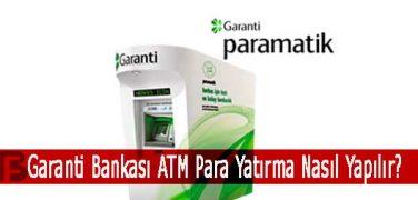 Garanti Bankası ATM Para Yatırma Nasıl Yapılır?