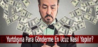 Yurt Dışına Para Gönderme En Ucuz Nasıl Yapılır?