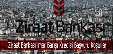 Ziraat Bankası İmar Barışı Kredisi Başvuru Koşulları