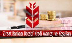 Ziraat Bankası Rotatif Kredi Avantaj ve Koşulları