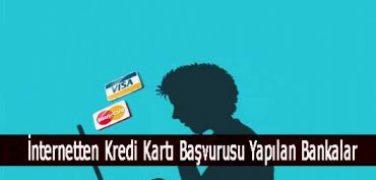 İnternetten Kredi Kartı Başvurusu Yapılan Bankalar