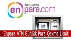 Enpara ATM Günlük Para Çekme Limiti