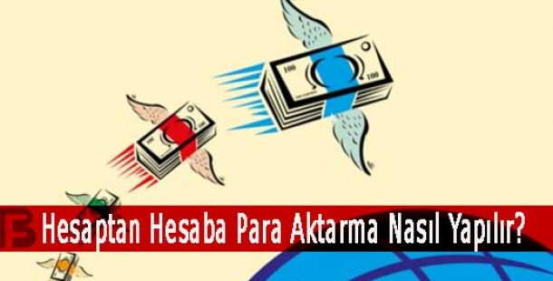 Hesaptan Hesaba Para Aktarma Nasıl Yapılır?
