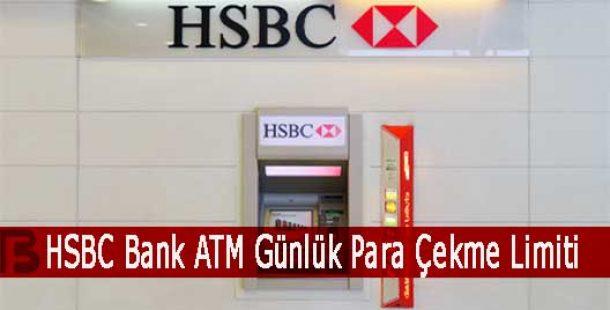 HSBC Bank ATM Günlük Para Çekme Limiti